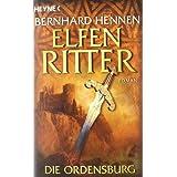 """Die Ordensburg. Elfenritter 01.von """"Bernhard Hennen"""""""