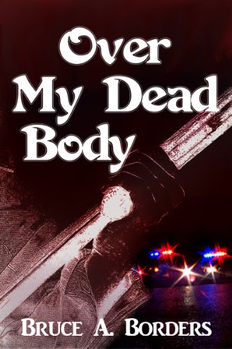 Book: Over My Dead Body by Bruce A. Borders