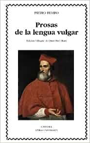 Prosas de la lengua vulgar / Vernacular prose (Spanish Edition