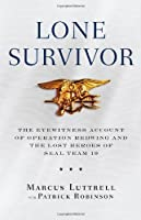 Lone Survivor: The Eyewitness Account of Operation Redwing and the Lost Heroes of SEAL Team 10 from Little, Brown and Company
