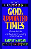 Gods Appointed Times New Edition: A Practical Guide for Understanding and Celebrating the Biblical Holidays