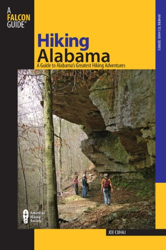 Hiking Alabama, 3rd: A Guide to Alabama's Greatest Hiking Adventures (State Hiking Guides Series)