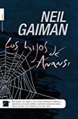 Los Hijos de Anansi (Spanish Edition) by Gaiman, Neil published by Roca [Hardcover] 2006