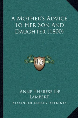 A Mother's Advice to Her Son and Daughter (1800)
