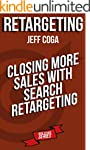 Retargeting: Closing More Sales with...