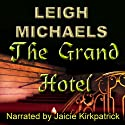The Grand Hotel (       UNABRIDGED) by Leigh Michaels Narrated by Jaicie Kirkpatrick