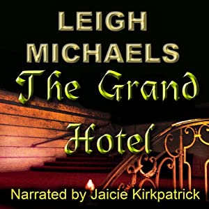 The Grand Hotel | [Leigh Michaels]