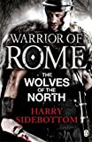 img - for Warrior of Rome: the Wolves of the North book / textbook / text book