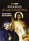 Diario di suor Faustina. Parole di Gesù misericordioso. Con 3 CD Audio