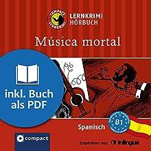 Música Mortal (Compact Lernkrimi Hörbuch): Spanisch - Niveau B1 Hörbuch von María García Fernández Gesprochen von: Olga Carrasquedo