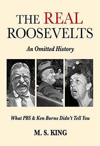 the-real-roosevelts-an-omitted-history-what-pbs-ken-burns-didnt-tell-you