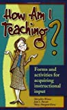 img - for How Am I Teaching?: Forms & Activities for Acquiring Instructional Input by Weimer, Maryellen, Parrett, Joan L., Kerns, Mary-Margaret (1988) Paperback book / textbook / text book