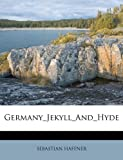 Germany_Jekyll_And_Hyde (1178769690) by HAFFNER, SEBASTIAN