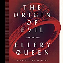 The Origin of Evil (       UNABRIDGED) by Ellery Queen Narrated by Fred Sullivan