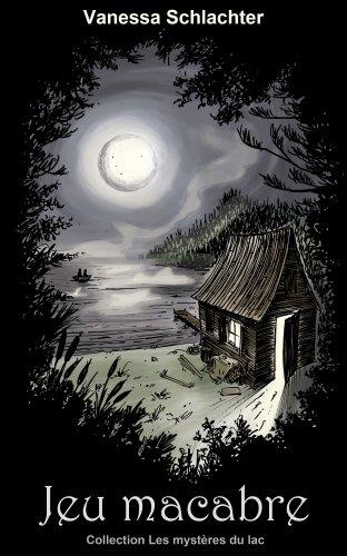 Couverture du livre Jeu macabre (Les mystères du lac t. 3)