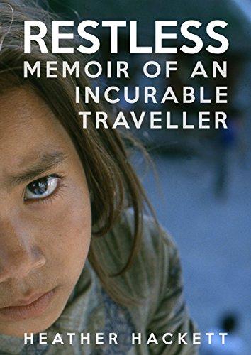 Restless: Memoir Of An Incurable Traveller by Heather Hackett ebook deal