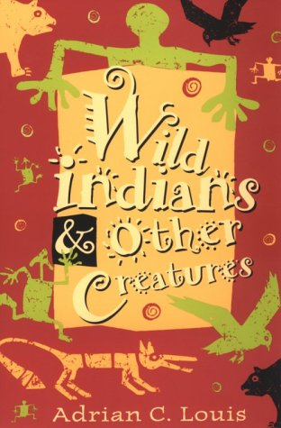 Wild Indians And Other Creatures (Western Literature Series)