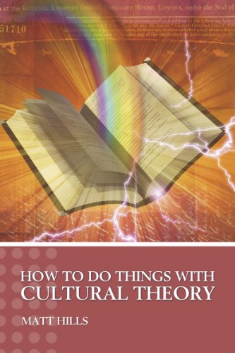 How To Do Things With Cultural Theory (Hodder Arnold...