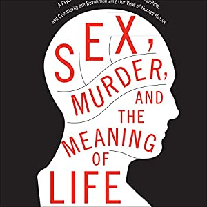 Sex, Murder, and the Meaning of Life Audiobook
