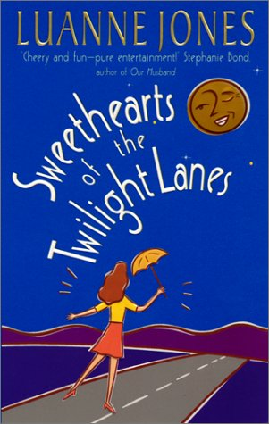 Sweethearts of the Twilight Lanes (Avon Light Contemporary Romances), LUANNE JONES