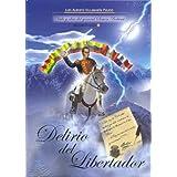 Delirio del Libertador (Biografía de Simon Bolivar)