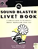 The Sound Blaster Live! Book: A Complete Guide to the World's Most Popular Sound Card