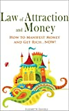 img - for Law of Attraction and Money: How to Manifest Money and Get Rich...NOW! book / textbook / text book
