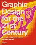Graphic design for the 21st century =  Grafikdesign im 21. Jahrhundert = Le design graphique au 21e siecle : 100 of the world