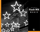Flash MX Magic (3rd Edition) (Magic (New Riders))