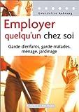 echange, troc Gwendoline Aubourg - Employer quelqu'un chez soi : Garde d'enfants, garde malades, ménages, jardinage