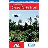 """Die perfekte Insel: Eine Suchevon """"Thomas Frick"""""""