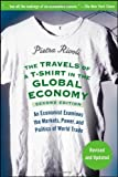 img - for The Travels of a T-Shirt in the Global Economy: An Economist Examines the Markets, Power, and Politics of World Trade 2nd (second) Edition by Rivoli, Pietra published by Wiley (2009) book / textbook / text book
