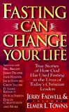 Fasting Can Change Your Life (0830721975) by Towns, Elmer L.