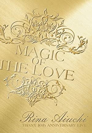LIVE DVD「RINA AIUCHI THANX 10th ANNIVERSARY LIVE-MAGIC OF THE LOVE-」