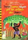 Petits contes n�gres pour les enfants des blancs par Cendrars