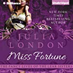 Miss Fortune: Lear Family, Book 3 (       UNABRIDGED) by Julia London Narrated by Natalie Ross