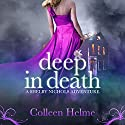 Deep in Death: Shelby Nichols, Volume 6 Audiobook by Colleen Helme Narrated by Wendy Tremont King