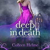 Deep in Death: Shelby Nichols, Volume 6 | Colleen Helme