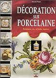 echange, troc Annick Perret - Décoration sur porcelaine : Peinture, or, reliefs, lustres