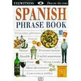Spanish Phrase Book: everyday phrases, travel,menus, pronunciation, health, useful sentences, time, menu guide, mini-dictionary, conversion tables (DK Eyewitness Travel Guides )