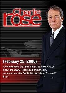Charlie Rose with Dan Balz & William Kristol; Pat Robertson (February 25, 2000)