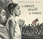 A Review of A Sweet Smell of Roses by Angela Johnson (2007-12-26)byJRahming
