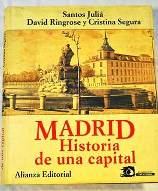 Madrid. Historia De Una Capital