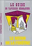 echange, troc Jean-Pierre Flament, Jacques Stevens - Guide du tapissier décorateur, tome 3. Le décorateur de la fenêtre