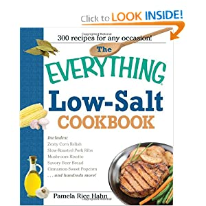 The Everything Low Salt Cookbook Book: 300 Flavorful Recipes to Help Reduce Your Sodium Intake (Everything: Cooking) Pamela Rice Hahn