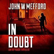 In Doubt: An Ivy Nash Thriller, Book 3 | John W. Mefford