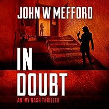 In Doubt: An Ivy Nash Thriller, Book 3   Livre audio Auteur(s) : John W. Mefford Narrateur(s) : Julia Farmer