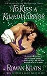 To Kiss a Kilted Warrior: A Claimed B...