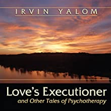 Love's Executioner Audiobook by Irvin D. Yalom Narrated by C.M. Carlson