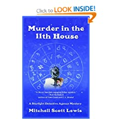 Murder in the 11th House: A Starlight Detective Agency Mystery (Starlight Detective Agency Mysteries) by Mitchell Scott Lewis